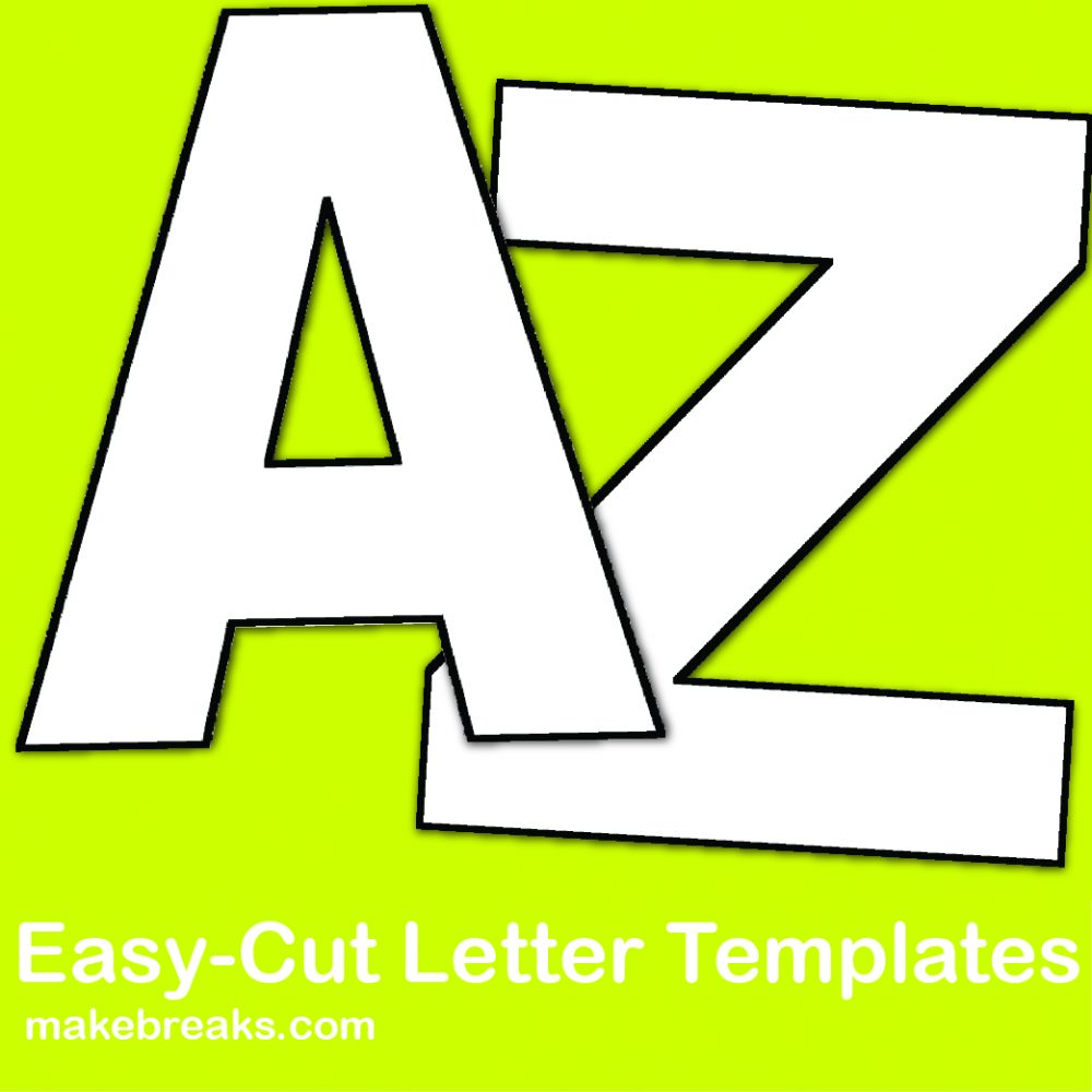 Free Alphabet Letter Templates To Print And Cut Out Make Breaks