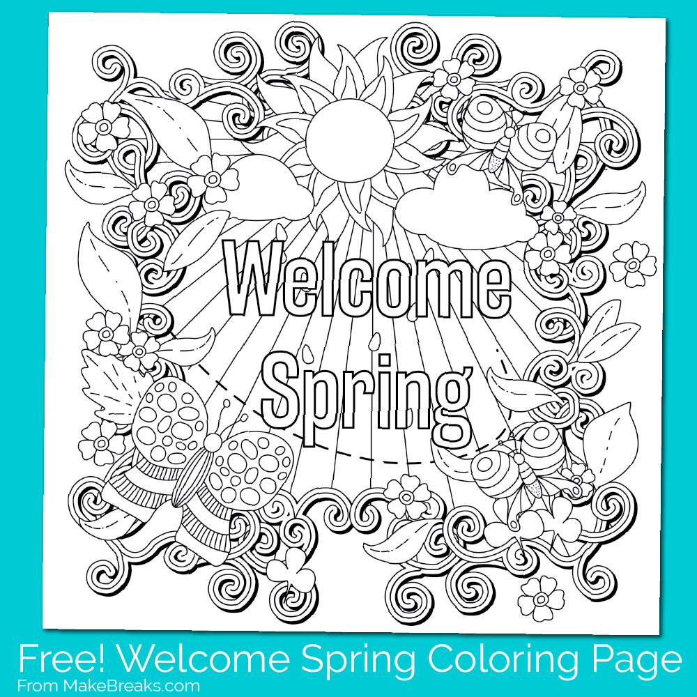 free printable welcome spring coloring page make breaks