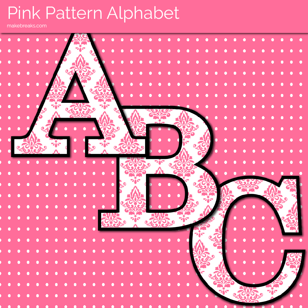 Pink Pattern Free Printable Letters - Make Breaks