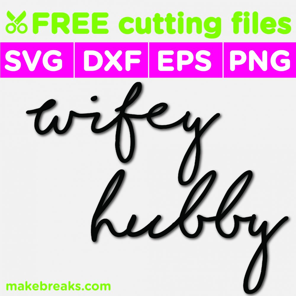 Free svg cutting file with the words hubby and wifey for wedding gifts