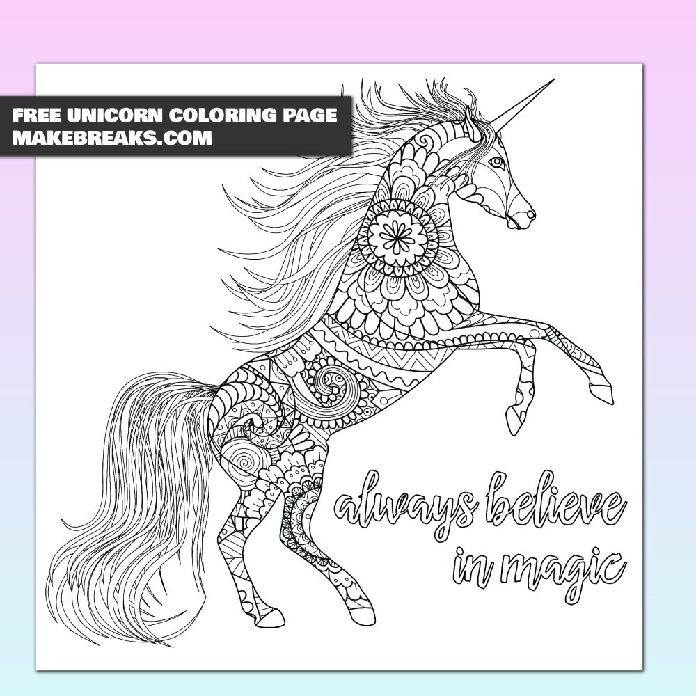 - Free Aways Believe In Magic Unicorn Coloring Page - Make Breaks
