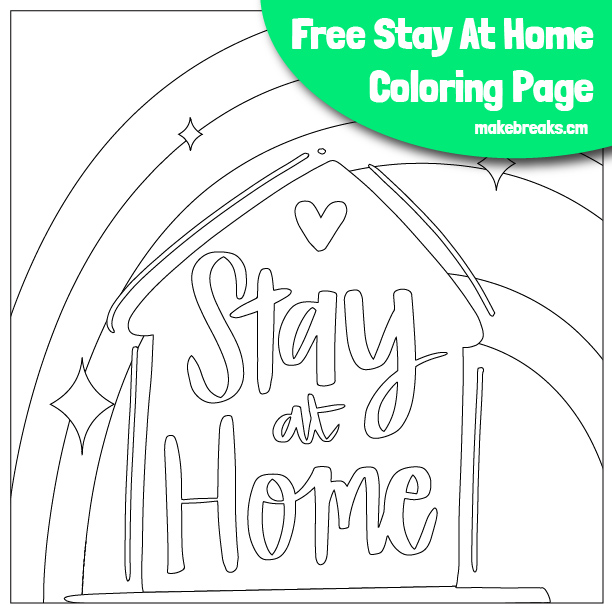 Free Stay Home, Stay at Home House and Rainbow Coloring Page ...